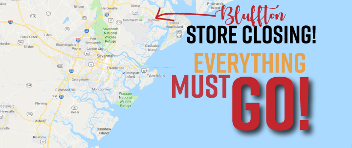 Bluffton Store Everything must Go
