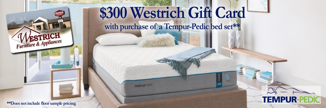 $300 Westrich Gift Card with the purchase of a Tempur-Pedic Bed set