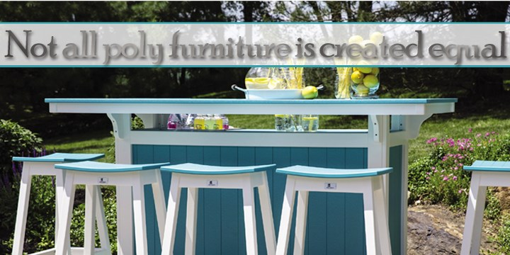 Not All Poly Furniture Is Created Equal