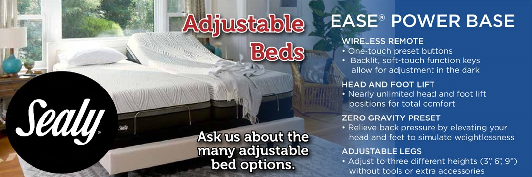 Ask us about our many adjustable bed options!