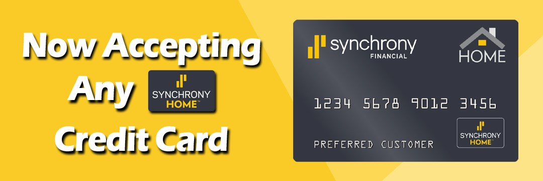 Now Accepting Any Synchrony Home Credit Card