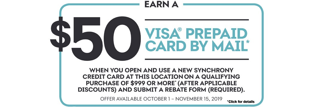 Earn a $50 Visa Prepaid by mail. See store for details