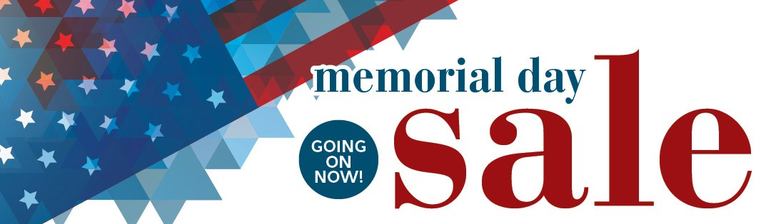 Memorial Day Sale Going On Now!