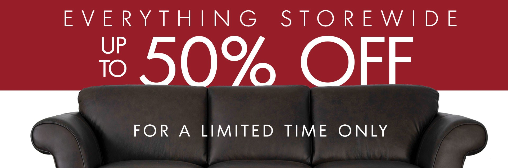 Everything storewide up to 50%