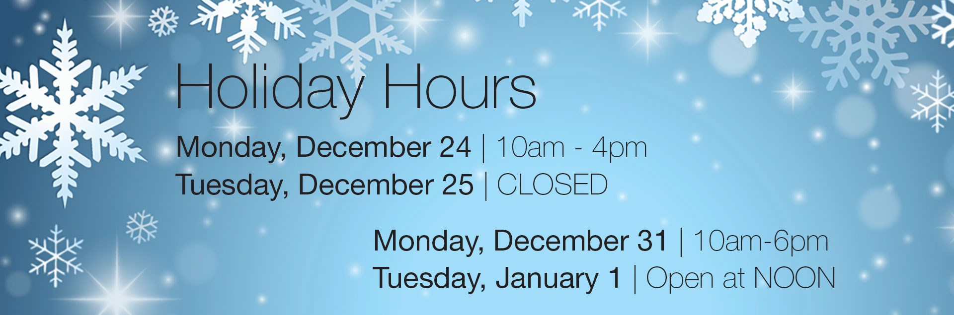 Williams and Kay Holiday Hours
