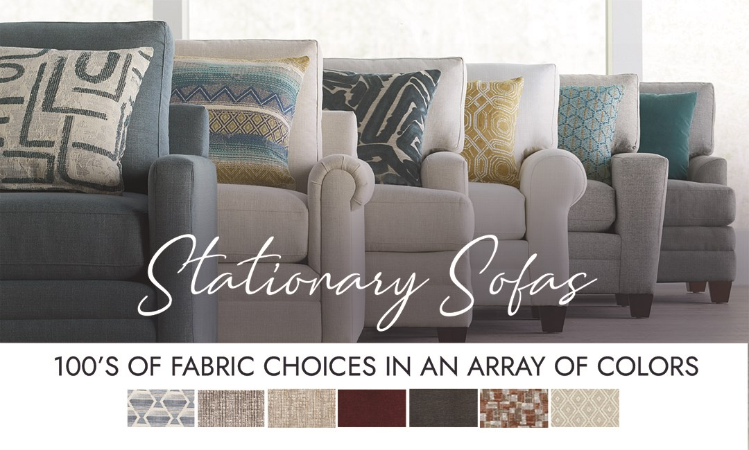 Stationary Sofas | 100's of fabric choices in an array of colors