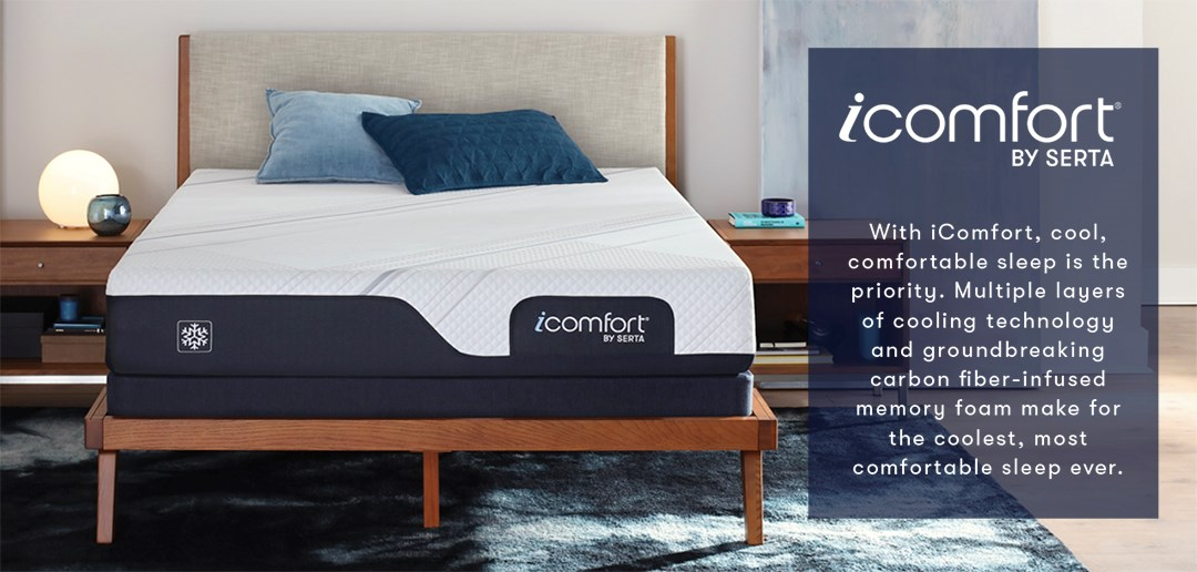 iComfort by Serta: With iComfort, cool, comfortable sleep is the priority. Multiple layers of cooling technology and groundbreaking carbon fiber-infused memory foam make for the coolest, most comfortable sleep ever.