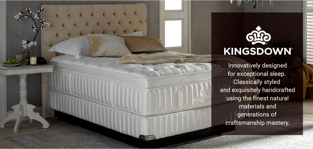 Kingsdown: Innovatively designed for exceptional sleep. Classically styled and exquisitely handcrafted using the finest materials and generations of craftsmanship mastery.