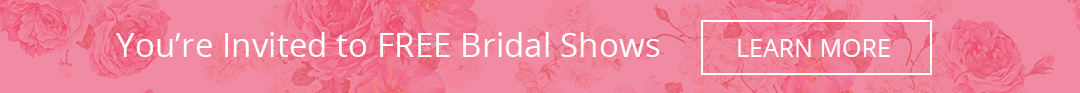 You're Invited to FREE Bridal Shows