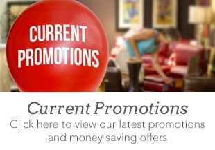 Current Promotions- Click here to view our latest promotions and money saving offers.