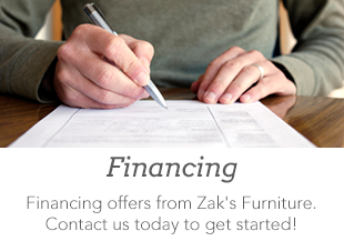 Financing - Financing offers from Zak's Furniture. Contact us today to get started!