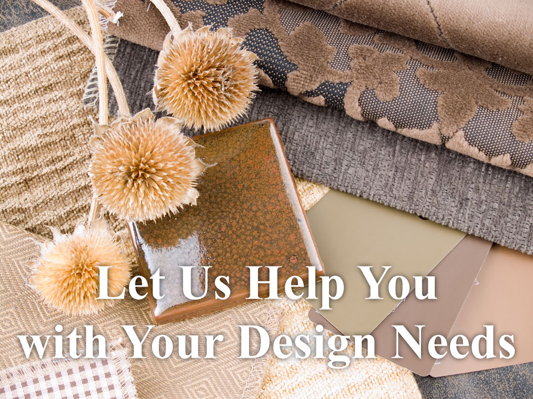 Let us help you with your design needs