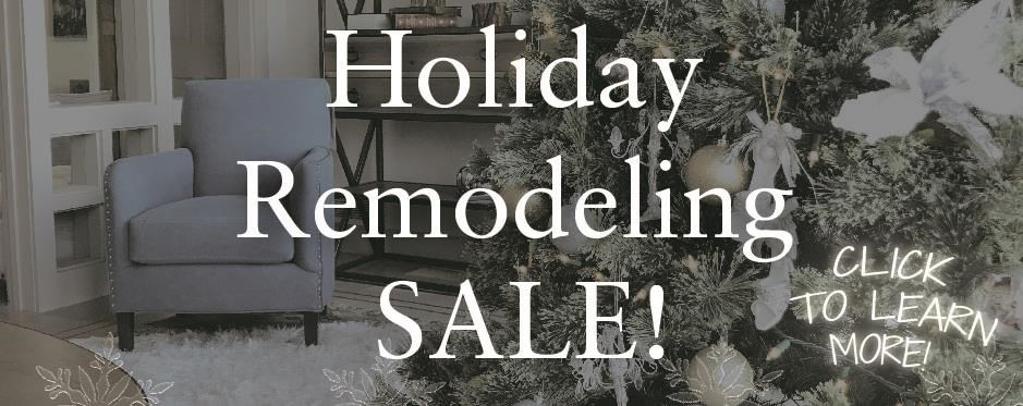 Holiday Remodeling Sale 2017