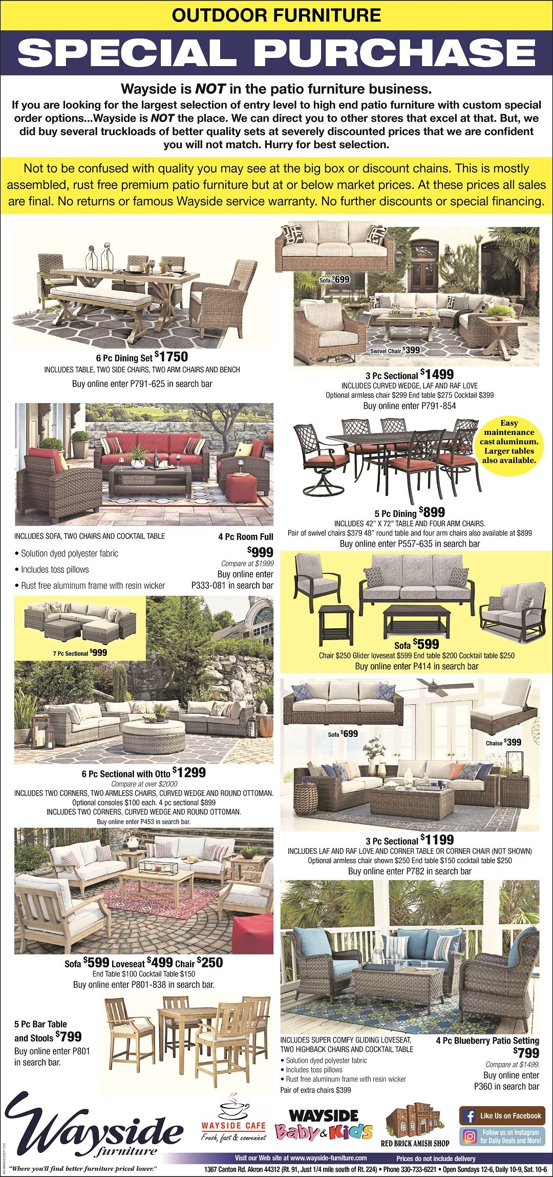 Outdoor Furniture special purchase, 3pc sectional, 5 pc dining set, sofa, chair, swivel chair, end table, 6pc dining set, glider, 7pc sectional, chaise lounge, cocktail table, ottoman, loveseat, patio set, 5pc bar table & stools