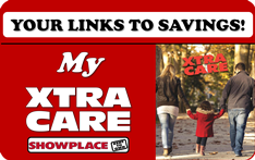 Your links to savings! My xtra care from Showplace