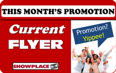 This Month's Promotion - Current Flyer from Showplace