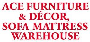 Ace Furniture & Decor, Sofa Mattress Warehouse's Retailer Profile