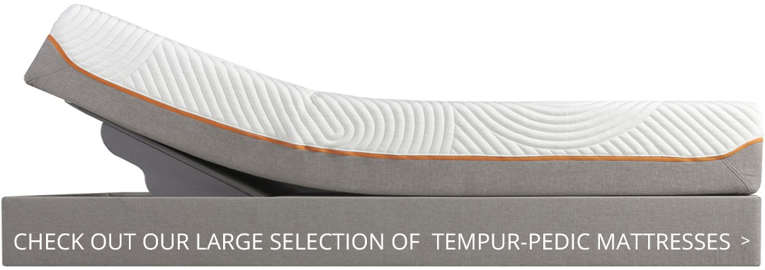 check out our large selection of tempur-pedic mattresses