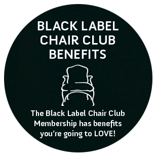 Black Label Chair Club Benefits