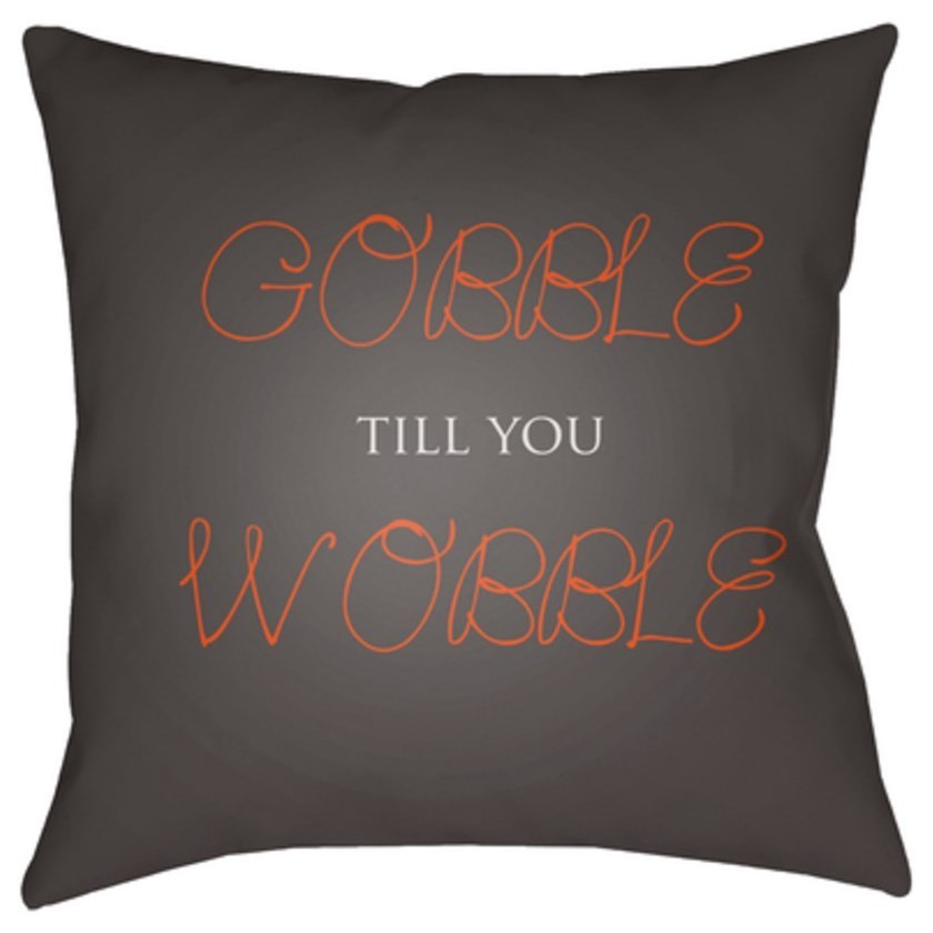 Gobble Till You Wobble Pillow by Ruby-Gordon Accents at Ruby Gordon Home