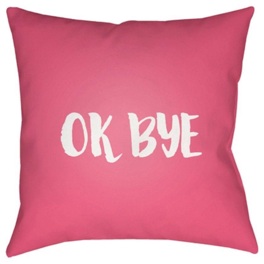 Ok Bye Pillow by Ruby-Gordon Accents at Ruby Gordon Home